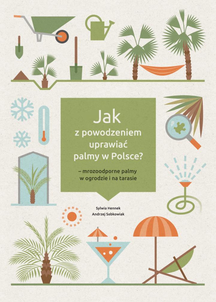 Jak z powodzeniem uprawiać palmy w Polsce - mrozoodporne palmy w ogrodzie i na tarasie